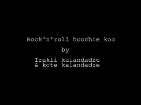 rock'n'roll hoochie koo