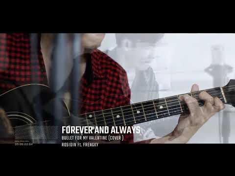 BULLET FOR MY VALENTINE - Forever & Always (acoustic cover) by : Rosidin77 ft Frengky