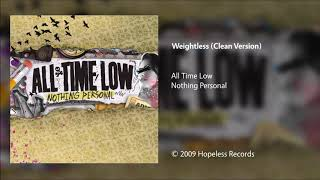 All Time Low - Weightless (Clean Version)