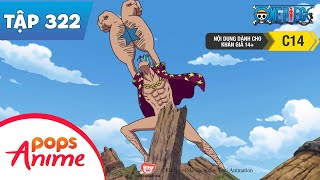 One Piece Tập 322 - Tạm Biệt Những Người Yêu Thương! Franky Ra Khơi - Đảo Hải Tặc