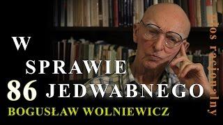 Bogusław Wolniewicz 86 W SPRAWIE JEDWABNEGO. Warszawa 28.08.2016