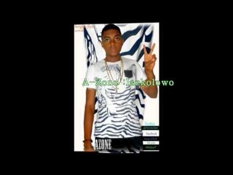 A-Zone -Isekolowo