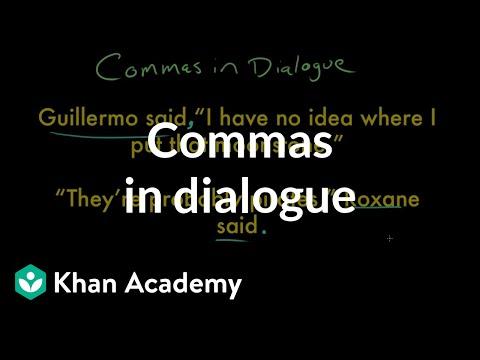 Commas in dialogue (video) Khan Academy