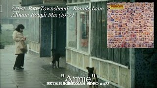 Annie - Pete Townshend & Ronnie Lane (1977) FLAC HD Video ~MetalGuruMessiah~