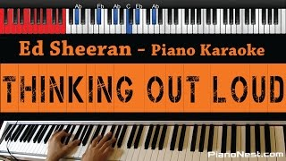 Ed Sheeran - Thinking Out Loud - Higher Key Piano Karaoke / Sing Along / Cover with Lyrics