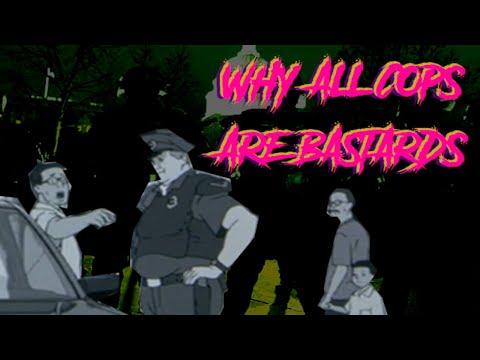 Why ALL Cops Are Bastards   Bumper