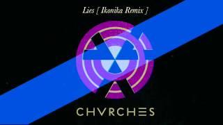 CHVRCHES - Lies (Ikonika Remix)