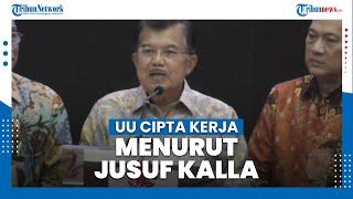 Begini UU Cipta Kerja di Mata Jusuf Kalla yang Disahkan Jokowi Meski Ditolak Banyak Pihak