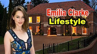 Emilia Clarke - Lifestyle, Boyfriend, Net worth, House, Car, Biography 2019 | Celebrity Glorious