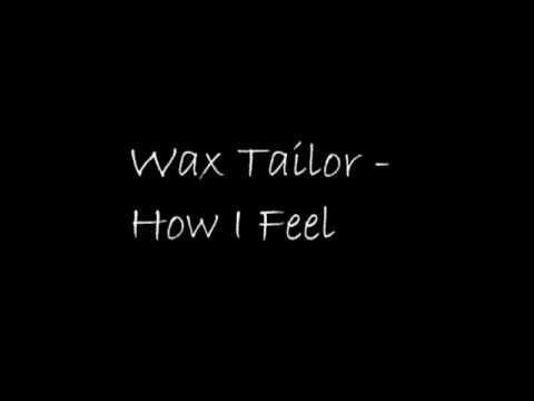 Wax Tailor - How I Feel