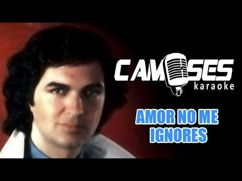 Amor no me ignores Camilo Sesto