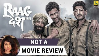 Raag Desh | Not A Movie Review | Sucharita Tyagi