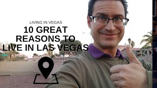 🏡 Vegas is A GREAT Place to Live! Top 10 Reasons to MOVE to Vegas in 2019!