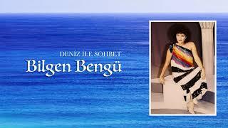 Bilgen Bengü / Deniz ile Sohbet