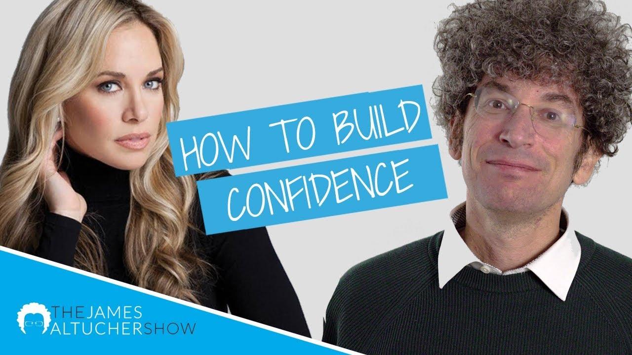 How to Build Confidence – The James Altucher Show