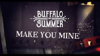 BUFFALO SUMMER - Make You Mine (Official Lyric Video)