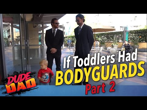 If Toddlers had Bodyguards   Part 2