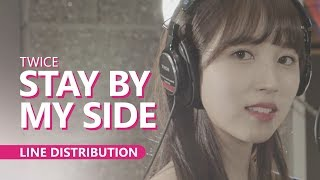 TWICE - STAY BY MY SIDE | Line Distribution