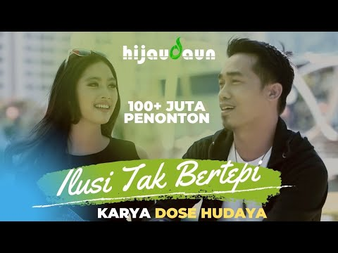 Hijau Daun - Ilusi Tak Bertepi (Official Video Clip) Mp3
