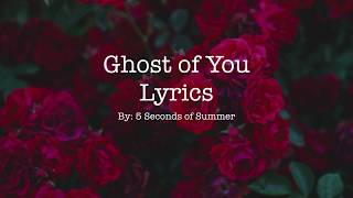 5 Seconds Of Summer   Ghost Of You (Lyrics)