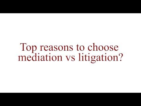 Top Reasons to Choose Mediation vs. Litigation