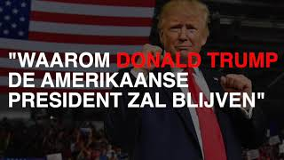 Waarom Donald Trump de Amerikaanse president zal blijven