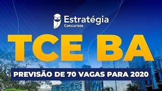 Concurso TCE BA - Previsão de 70 vagas para 2020