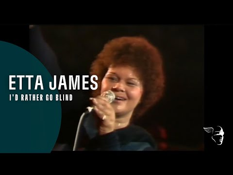 Etta James, I'd rather be blind