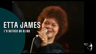 Etta James - I'd Rather Be Blind (Live at Montreux 1975)