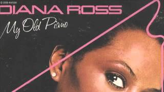 Diana Ross  - My Old Piano (Disco Tech Low Pitch Edit)
