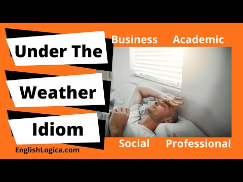 (Feeling) Under The Weather - Idiom