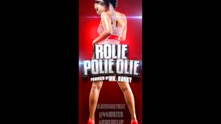 4-4 WATER - ROLIE POLIE OLIE FT CASH CLIP (PRODUCED BY MR HANKY) 2013 TWERK MUSIC!