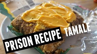 Prison Food Recipe: TAMALE | You Made What?!