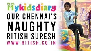 Our Chennai's Naughty Ritish Suresh    My Kids Diary