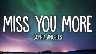 Sophia Angeles - Miss You More (Lyrics) - YouTube
