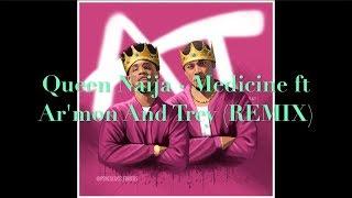 Queen Naija - Medicine ft Ar'mon And Trey (REMIX) - Video Youtube