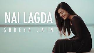 Nai Lagda | Notebook | Female Cover | Shreya Jain | Fotilo Feller | Vivart