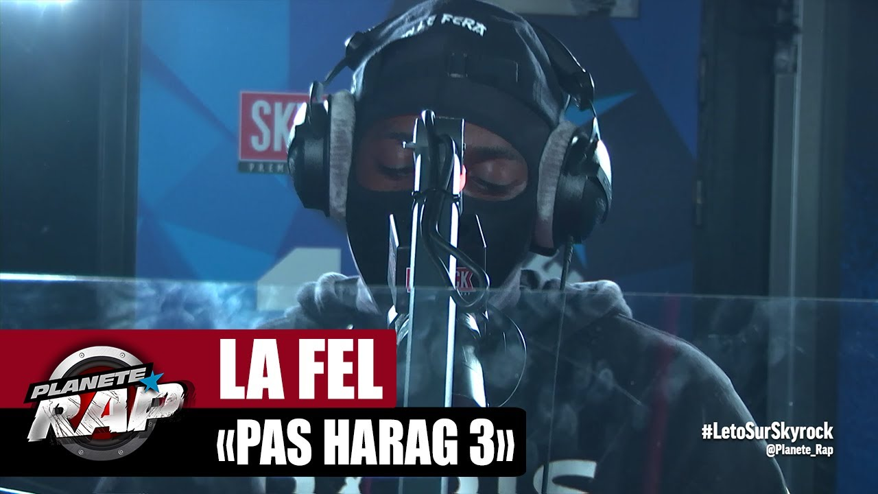 "[EXCLU] La Fel ""Pas harag 3"" #PlanèteRap"