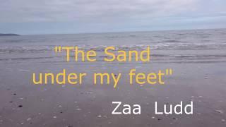"Zaa  Ludd  - ""The Sand under my feet"""