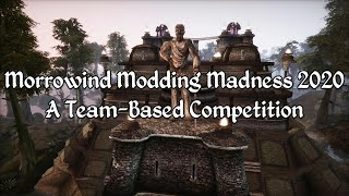 Morrowind Modding Madness 2020 - A Team-Based Modding Competition