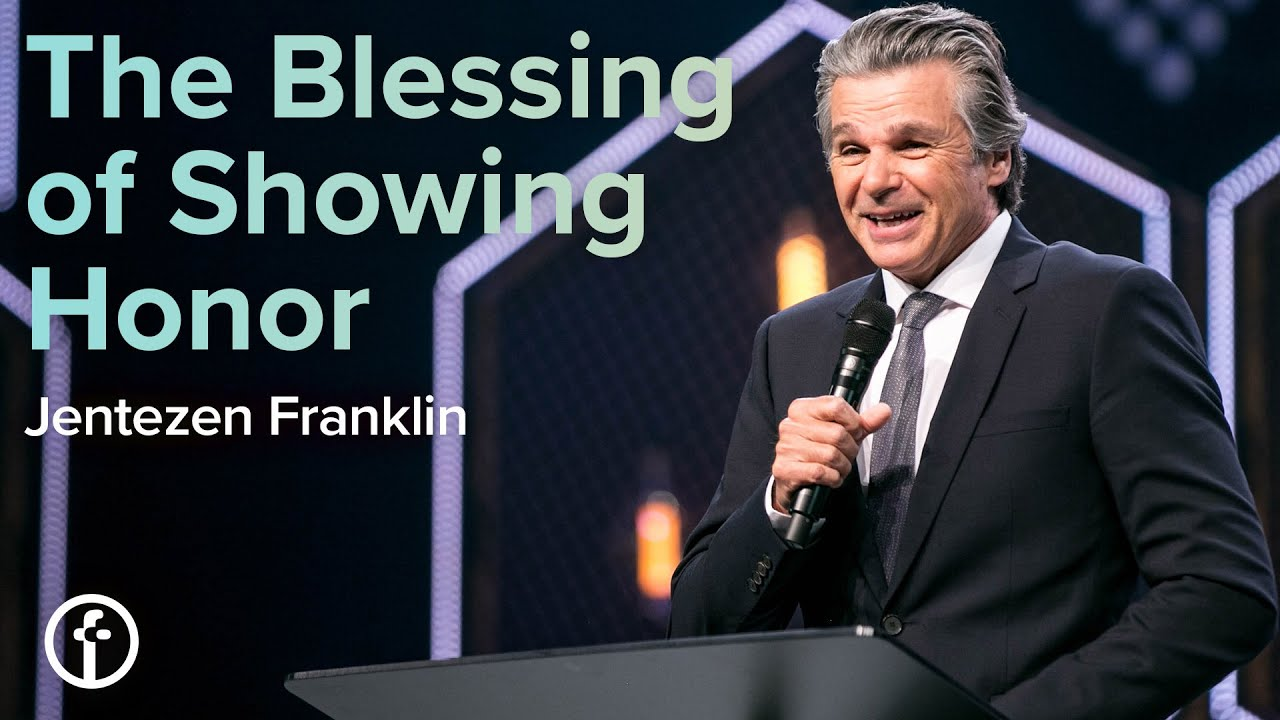 The Blessing of Showing Honor by Pastor Jentezen Franklin