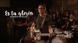 ES TU GLORIA (Video Oficial) - Kenneth Rojas - Música Cristiana