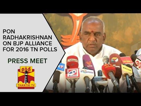 Pon-Radhakrishnan-on-BJP-Alliance-for-2016-Assembly-Polls-Press-Meet--Thanthi-TV