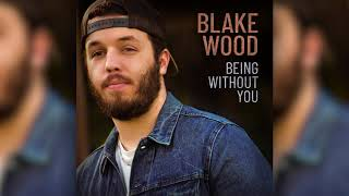 Blake Wood Being Without You