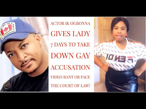 Nollywood Actor IK Ogbonna Threatens Law Suit To US Based Nigerian Lady  Who Called Him A Gay