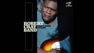 Robert Cray That S What I Heard
