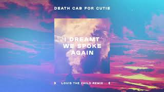 Death Cab for Cutie - I Dreamt We Spoke Again (Louis The Child Remix)