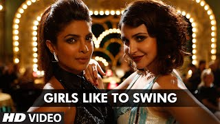 'Girls Like To Swing' - Song Video - Dil Dhadakne Do