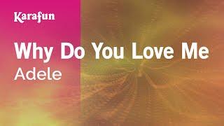 Karaoke Why Do You Love Me - Adele *