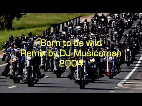 Born to be wild - Remix 2004 by DJ